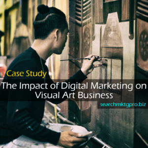 searchmktgpro_post - the impact of digital marketing on visual art business | searchmktgpro.biz