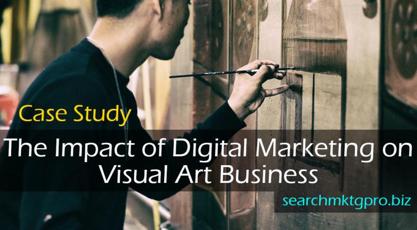 searchmktgpro_post - the impact of digital marketing on visual art business | searchmktgpro.biz