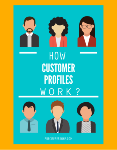 how customer profiles work? - targeting & segmentation -buyer personas - customer avatar - ideal customers